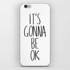 IT'S GONNA BE OK iPhone & iPod Skin