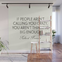 Richard Branson quote, think big, take risks, inspiring, motivational sentence Wall Mural