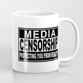Media Censorship Protecting You From Reality Coffee Mug