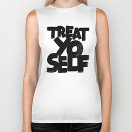 treat yo self Biker Tank