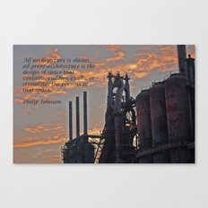 All architecture is shelter....... Philip Johnson Quote Canvas Print
