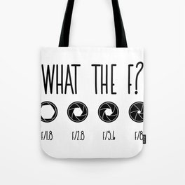 What The F? Funny Photographer Videographer Tote Bag