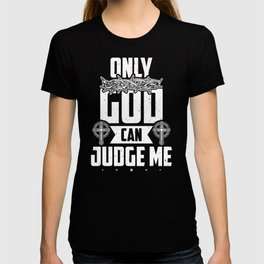 Only God Can Judge Me Jesus Faith T-shirt