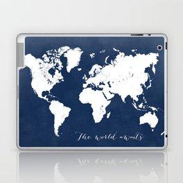 The world awaits world map Laptop & iPad Skin