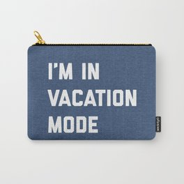 Vacation Mode Funny Quote Carry-All Pouch