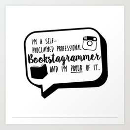 Bookstagrammer and proud Art Print