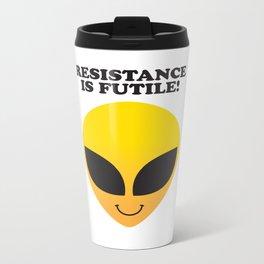RESISTANCE IS FUTILE! Metal Travel Mug