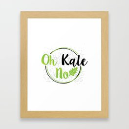 Oh Kale No Kale Art for Vegans Vegetarians on Diet Light Framed Art Print