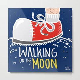 WALKING ON THE MOON 2nd Metal Print