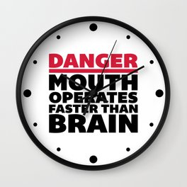 Mouth Faster Than Brain Funny Quote Wall Clock