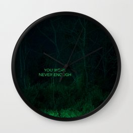You Were Never Enough Wall Clock