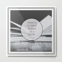 Books: No Friend As Loyal Metal Print