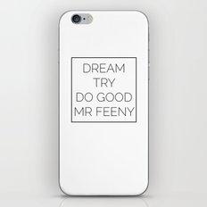 Dream. Try. Do Good. - Mr Feeny  iPhone & iPod Skin