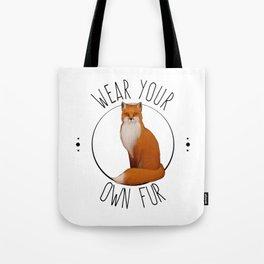Wear you own fur - fox Tote Bag