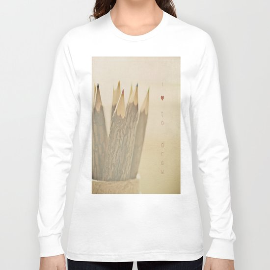I Love to Draw Long Sleeve T-shirt