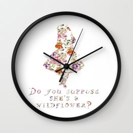 Do you suppose she's a wildflower? Wall Clock