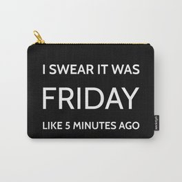 The Friday Quote Carry-All Pouch