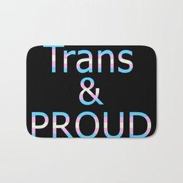 Trans and Proud (black bg) Bath Mat