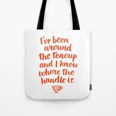 i've been around the teacup (orange) Tote Bag