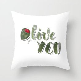 Olive you hand lettered food pun Throw Pillow