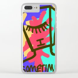 I Sometimes Clear iPhone Case