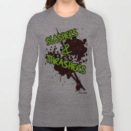 Slashers & Thrashers Long Sleeve T-shirt
