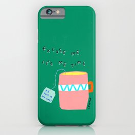 It's Me Time and This Is My Life - Tea time Self-love humor iPhone Case