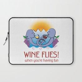 Wine Flies when you're having fun Laptop Sleeve