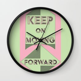 Keep On Moving Forward Wall Clock