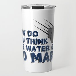 How Do You Think The Water Got To Mars Asteroid Gift Travel Mug