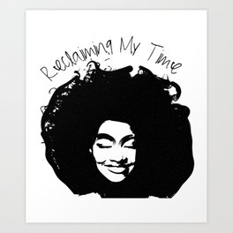 Reclaiming My Time by HeavenNezCree Art Print