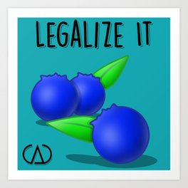 Legalize The Blueberries! Art Print