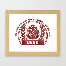 proof that God  - I love beer Framed Art Print