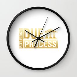 But First, Due Process Lawyer & Attorney Trial Wall Clock