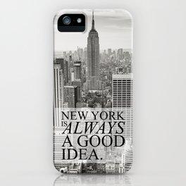 New York is Always a Good Idea iPhone Case