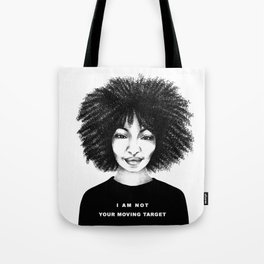 I Am Not Your Moving Target. Tote Bag