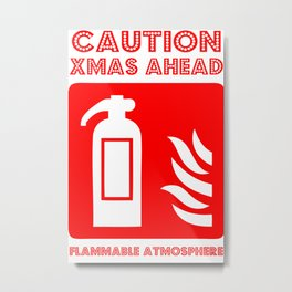 caution xmas ahead! Metal Print