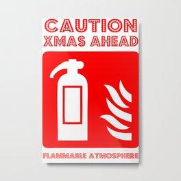caution xmas ahead! Metal Print