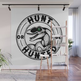 Hunt or be Hunted Wall Mural
