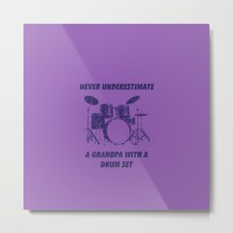 Never Underestimate A Grandpa With A Drum Set Funny Drums Vintage Drummer Distressed Metal Print