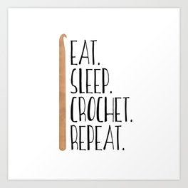 Eat Sleep Crochet Repeat Art Print
