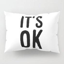 IT'S OK Pillow Sham