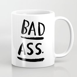 Bad Ass Coffee Mug
