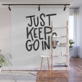 Just keep going Wall Mural