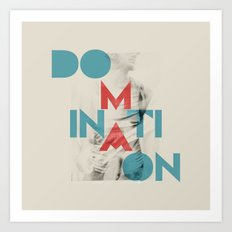 Domination Art Print