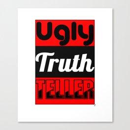 Ugly Truth Teller Canvas Print