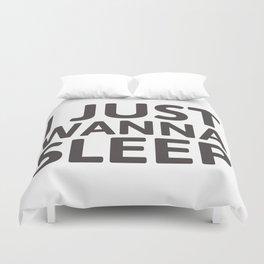 I just wanna sleep Duvet Cover