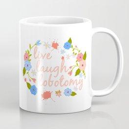Live Laugh Lobotomy Flowery Text Pink Coffee Mug