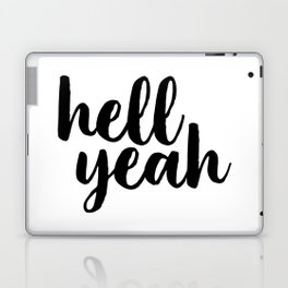 Hell Yeah, Printable Art, Inspirational Quote, Typography Poster, Word Art, Typographic Print Laptop & iPad Skin