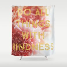 With Kindness Shower Curtain